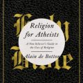 "Alain de Botton on ""Religion for Atheists"""