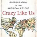 Ethan Watters on the Globalization of the American Psyche