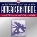 American Made: Enduring Legacy of the WPA