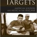 Sound Targets: American Soldiers and the Music of the Iraq War