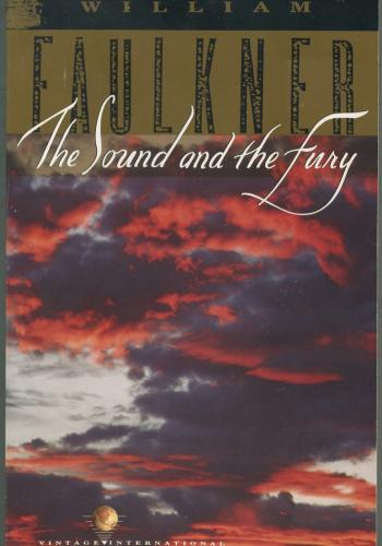 """""""The Sound and the Fury"""" by William Faulkner"""