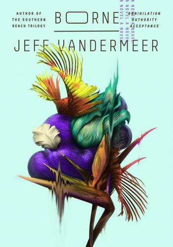 """Borne"" by Jeff VanderMeer"