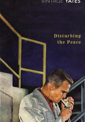 """Disturbing the Peace"" by Richard Yates"