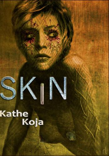 """""""Skin"""" by Kathe Koja"""