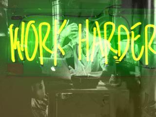 WORKER HARDER