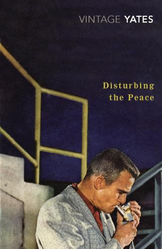 """Disturbing the Peace"" by Richard Yates"