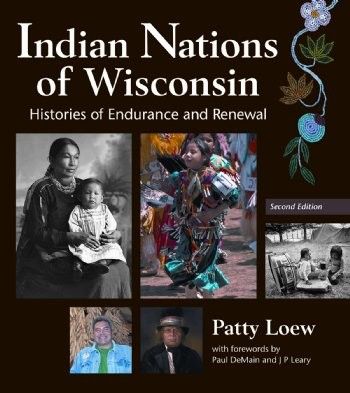 Indian Nations of Wisconsin: Histories of Endurance and Renewal
