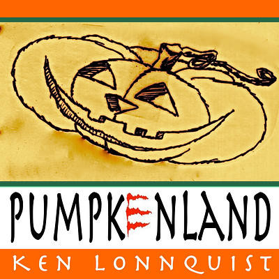 Cover of Pumkenland CD by Ken Lonnquist