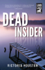 "Cover of ""Dead Insider"" by Victoria Houston"