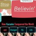 Don't Stop Believing: How Karaoke Conquered the World and Changed My Life