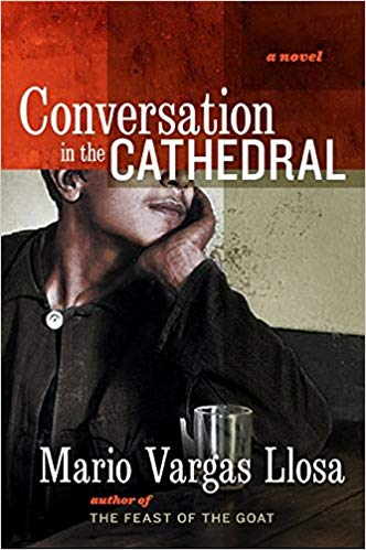 Conversations in the Cathedral by Mario Vargas Llosa