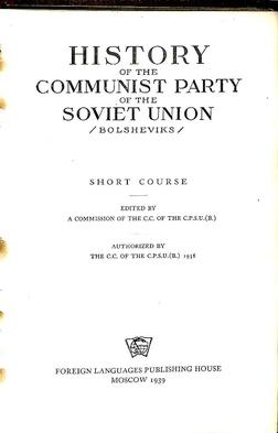 "Title page of the 1939 English edition of The History of the Communist Party of the Soviet Union (Bolsheviks) (<a href=""https://en.wikipedia.org/wiki/The_History_of_the_Communist_Party_of_the_Soviet_Union_(Bolsheviks)#/media/File:The_History_of_the_Communist_Party_of_the_Soviet_Union_(Bolsheviks)_title_page.jpg"" target=""_blank"">Wikipedia</a>)"