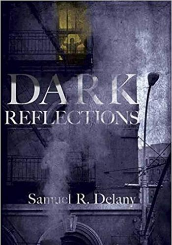 """Dark Reflections"" by Samuel R. Delany"