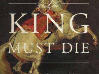 """""""The King Must Die"""""""