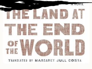 """The Land at the End of the World"" by António Lobo Antunes"