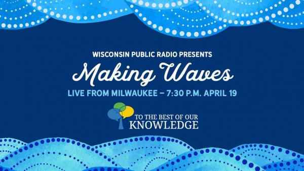 Making Waves: Live in Milwaukee