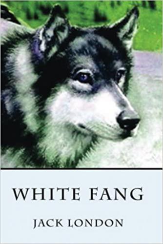 """White Fang"" by Jack London"