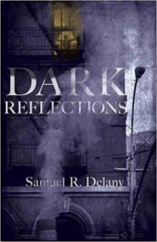 Dark Reflections by Samuel R. Delany