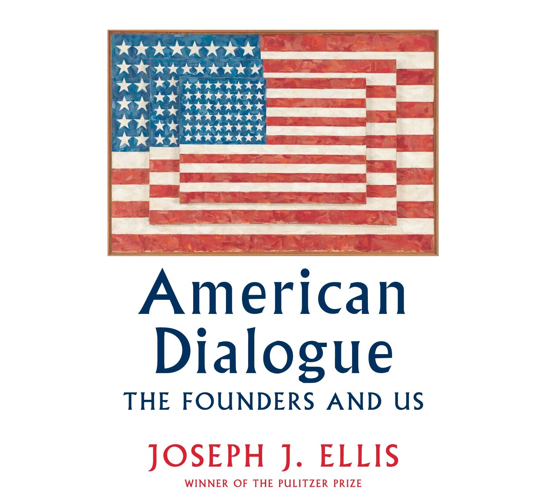 Bookcover for American Dialogue: The Founders and Us by Joseph J. Ellis