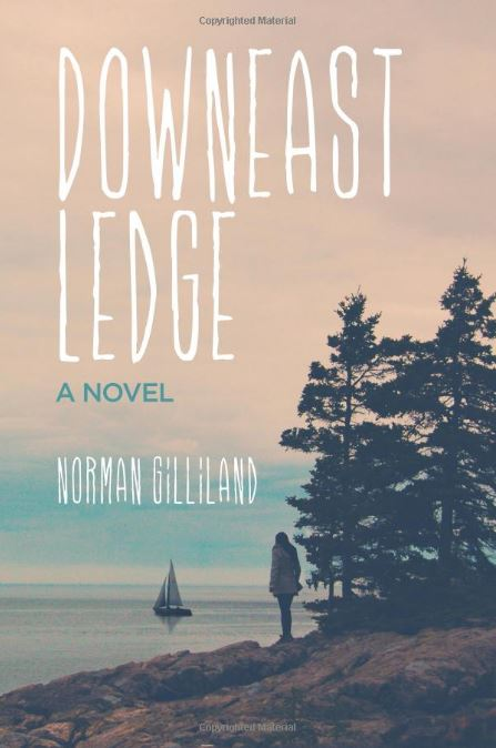 Bookcover for Downeast Ledge: A Novel by Norman Gilliland