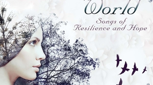 Read full article: A Woman's World - Songs of Resilience and Hope