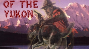 Challenge of the Yukon Show Poster
