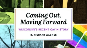 Coming Out, Moving Forward: Wisconsin's Recent Gay History Cover