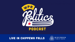 Politics Podcast Live in Chippewa Falls