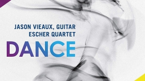 Read full article: Dance: Jason Vieaux, Guitar and The Escher Quartet