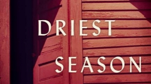 Read full article: The Driest Season by Meghan Kenny