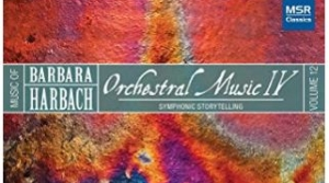 Read full article: Barbara Harbach: Orchestral Music IV, London Philharmonic Orchestra; David Angus