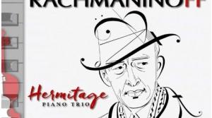 Read full article: The Hermitage Piano Trio Plays Rachmaninoff