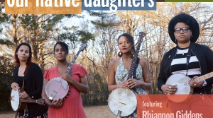 Read full article: Songs Of Our Native Daughters - New 2019 Release