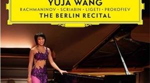 Read full article: Yuja Wang: The Berlin Recital