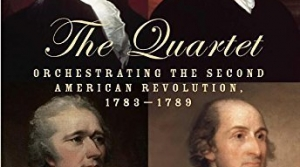 Read full article: The Quartet by Joseph J. Ellis