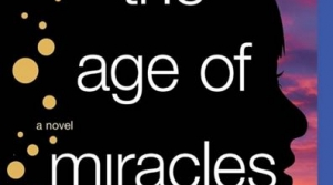 Read full article: The Age of Miracles by Karen Thompson Walker