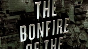 Read full article: The Bonfire of the Vanities by Tom Wolfe