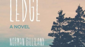 Read full article: Downeast Ledge: A Novel by Norman Gilliland