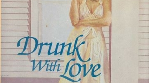 Read full article: Drunk With Love by Ellen Gilchrist