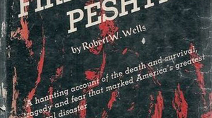 Read full article: Fire at Peshtigo by Robert Wells