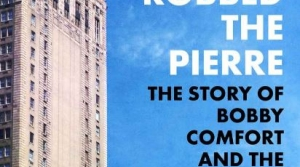Read full article: The Man Who Robbed the Pierre by Ira Berkow