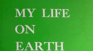 Read full article: My Life on Earth by Edward Harris Heth