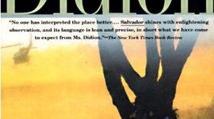 Read full article: Salvador by Joan Didion