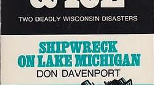 Read full article: Shipwreck on Lake Michigan by Don Davenport