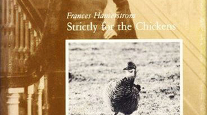Read full article: Strictly for the Chickens by Frances Hamerstrom