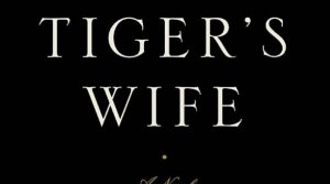 Read full article: The Tiger's Wife by Téa Obreht