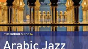 Read full article: The Arrival of Arabic Jazz