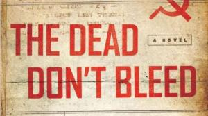 Read full article: The Dead Don't Bleed by David Krugler