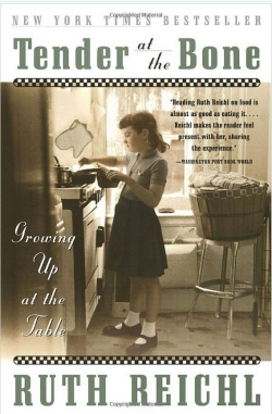 Bookcover for Tender at the Bone: Growing Up at the Table by Ruth Reichl