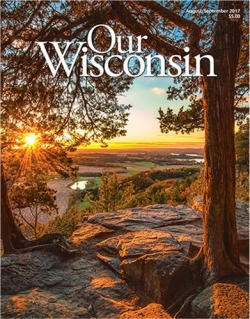 Cover of Our Wisconsin Magazine, Aug Sep 2017